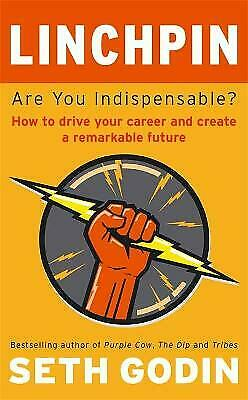 Linchpin Are You Indispensable? by Seth Godin How To Drive Your Careeer New