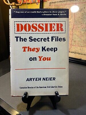 Dossier : The Secret Files THEY Keep on YOU by Aryeh Neier 1975