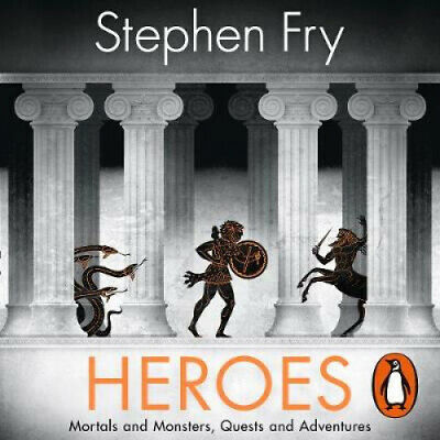 Heroes: The myths of the Ancient Greek heroes retold (Stephen Fry's Greek