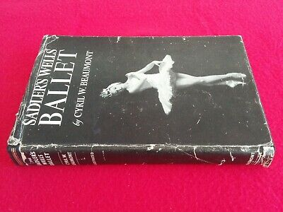 SADLERS WELLS BALLET, BEAUMONT CYRIL W  ******* Gorgeous Vintage Book *******