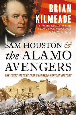 Sam Houston and the Alamo Avengers - by Brian Kilmeade Hardcover FASTSHIPPING
