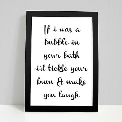 If I was a bubble In Your Bath Home Bathroom Toilet Funny Wall Art Print Decor
