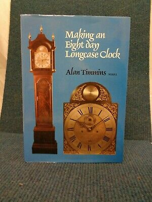 Making an Eight day Longcase Clock Alan Timmins Engineering Illustrations