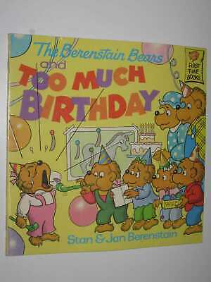 The Berenstain Bears and Too Much Birthday by STAN BERENSTAIN - 1986 Small PB