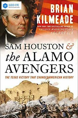 Sam Houston and the Alamo Avengers: The Texas Victory That Changed - Buy 1 Get 2