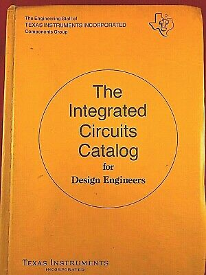 The Integrated Circuits Catalog for Design Engineers, Texas Instruments, 1st Ed.