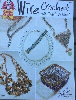 Wire Crochet Knit, Tassels and More! - Design Orignals Publication