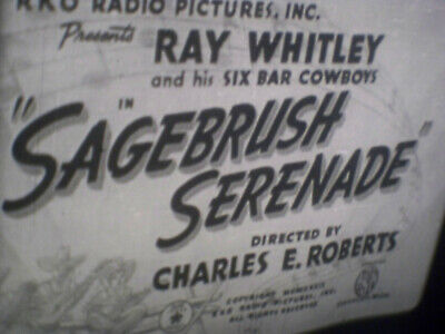 Sagebrush Serenade.  Ray Whitley & The Bar Six Cowboys.  16Mm Film. Sound. B/W.