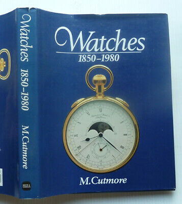 Watches, 1850-1980 By M, Cutmore, 1989