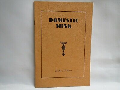 Vintage Booklet - DOMESTIC MINK by Harry R. Saxton  - Care and Raising of Mink