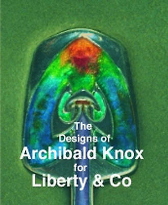 DESIGNS OF ARCHIBALD KNOX FOR LIBERTY & Co (SILVER, PEWTER, POTTERY, JEWELLERY)