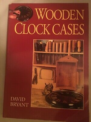 Wooden Clock Cases by David Bruant 1994 1st Edition with Plans - Woodworking