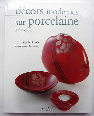 Book Decor Modern on Porcelain 2e Volume by / from Katrien Puech