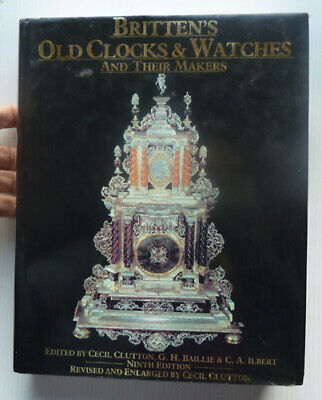 Britten`s Old Clocks And Watches And Their Makers, 1990