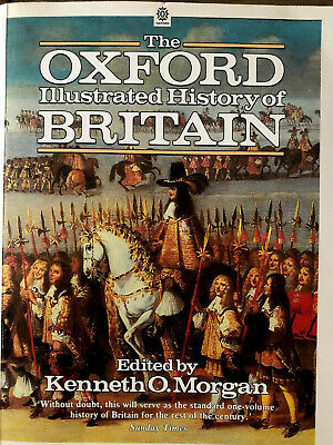The Oxford Illustrated History of Britain (Oxford Illustrated Histories) 1989