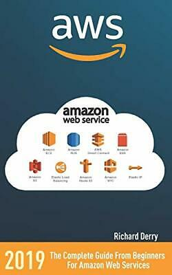 AWS: AMAZON WEB SERVICES: The Complete Guide From Beginners For Amazon Web Se…