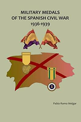 Military Medals of the Spanish Civil War: 1936-1939 by Romo, Pablo