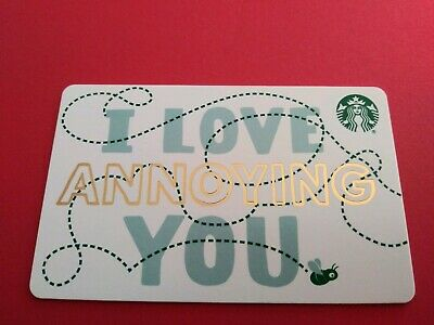 """Starbucks gift card 2019"""" I LOVE 💘 ANNOYING YOU"""" BRAND NEW. NO VALUE. CUTE..."""