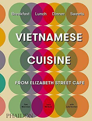 Vietnamese Inspired Recipes From Elizabeth Street Cafe (Cucina)