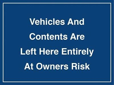 Foamex All Vehicles And Contents Left At Owners Risk Sign Size 400 x 300 x 2mm