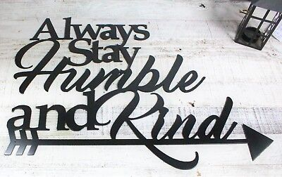 quote Modern Metal Decor Sign Always be humble and kind 18 X 18 wall art plasma