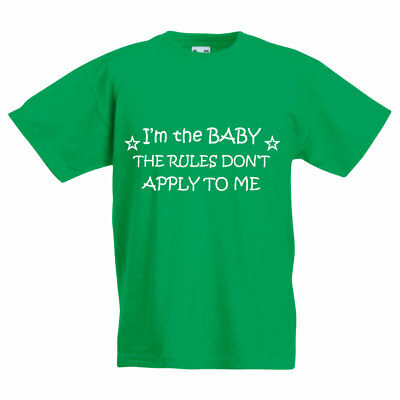 I'm The Baby The Rules Don't Apply To Me Green Kids Tshirt Unisex Brother Sister