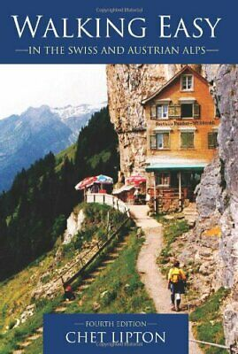 Walking Easy: in the Swiss and Austrian Alps by Lipton, Chet