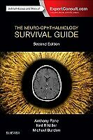 The Neuro-ophthalmology Survival Guide 2E