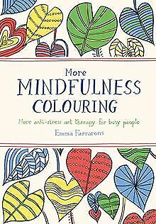 More Mindfulness Colouring: More anti-stress art... | Book | condition very good