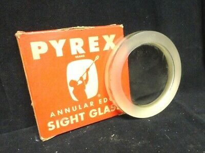 """NEW PYREX ANNULAR Edge SIGHT GLASS 3/4 x 5"""" 100 PSI rated SIGHT GLASS PN: 695610"""