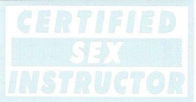 Certified Sex Instructor Funny Vinyl decal Laptop Gift Free shipping