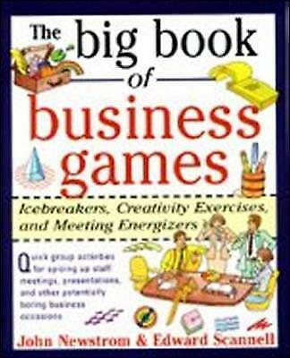 The Big Book of Business Games: Icebreakers, Creativity Exercises and Meeting En
