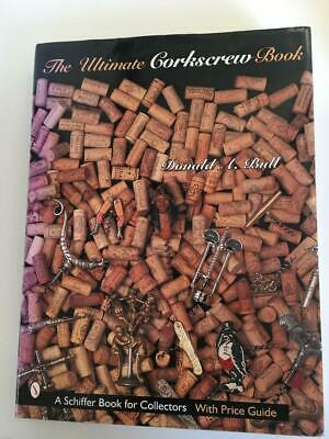 The Ultimate Corkscrew Book, Donald Bull W/ Price Guide Wonderful For Collectors