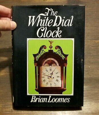 (1975) The White Dial Clock Brian Loome 1st Horology Grandfather Clock Book HBDJ