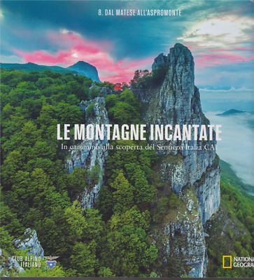 National Geographic Le Montagne Incantate n 8 Dal Matese all'Aspromonte