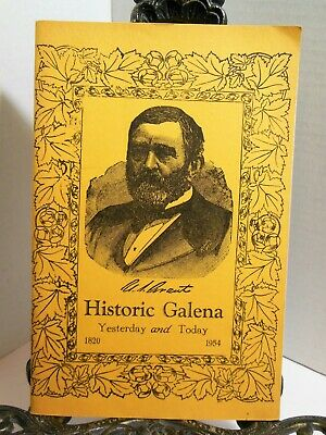 HISTORIC GALENA YESTERDAY and TODAY 1954 Town History Book Historical Illinois