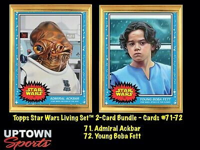 🔥 TOPPS STAR WARS LIVING SET Cards - 71 & 72 Admiral Ackbar - Young Boba Fett