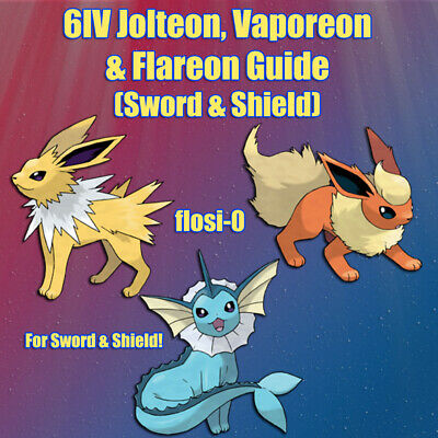 6IV Ultra Shiny Jolteon, Vaporeon & Flareon 6IV Pokemon Guide [Sword and Shield]