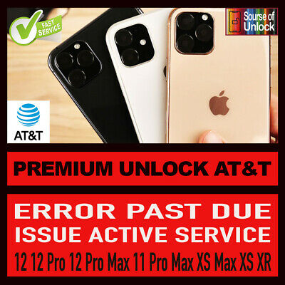 PREMIUM FACTORY UNLOCK SERVICE Account PAST DUE AT&T IPHONE 11 Pro Max 11 XS XR