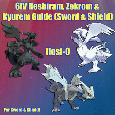 6IV Shiny Reshiram, Zekrom & Kyurem Poke Guide [Sword and Shield]