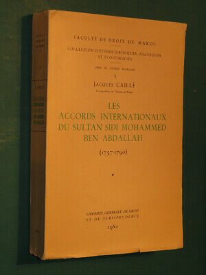 Les accords internationaux du Sultan Sidi Mohammed Ben Abdallah J. CAILLÉ