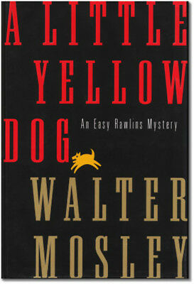 A Little Yellow Dog - Signed + Date by Walter Mosley - 1st Edition Easy Rawlins