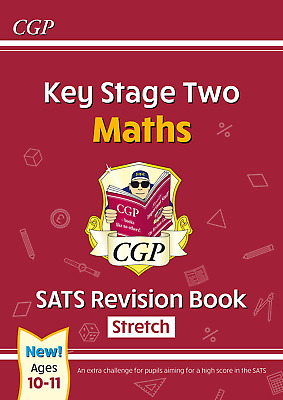 KS2 Maths SATS Revision Book: Stretch - Ages 10-11 for the 2020 tests CGP KS2