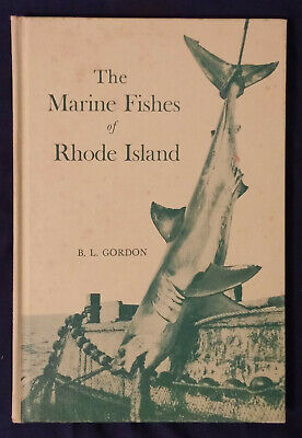 The Marine Fishes of Rhode Island by B. L. Gordon (1960, Hardcover)