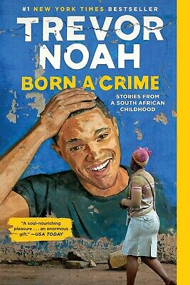 Born a Crime: Stories from a South African Childhood Paperback – February 12 ...