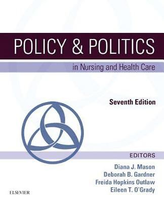 Policy and Politics in Nursing and Health Care by Mary W. Chaffee, Deborah B....