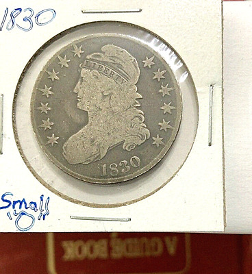 """1830 Capped Bust Half Dollar """"Small 0"""" From My Old Collection"""