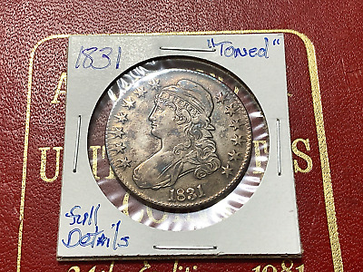 "1831 Capped Bust Half Dollar ""Toned"" From My Old Collection"