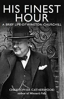 His Finest Hour: A Brief Life of Winston Churchi... | Book | condition very good