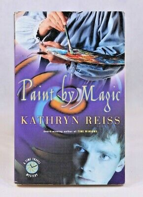 Good! Paint By Magic (Time Travel Mystery) by Kathryn Reiss (2003 PB)